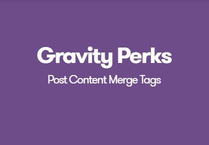 Gravity Perks Post Content Merge Tags 1.1.8
