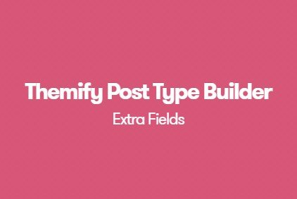 Themify Post Type Builder Extra Fields Addon 1.4.0