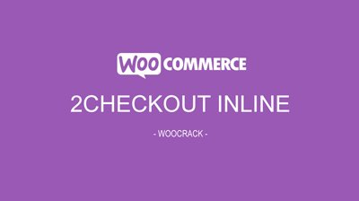 WooCommerce 2Checkout Inline Checkout 1.1.14